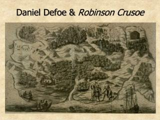 Daniel Defoe &  Robinson Crusoe