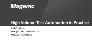 High Volume Test Automation in Practice