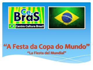 """""""A Festa da Copa do Mundo"""""""