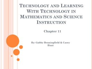 Technology and Learning With Technology in Mathematics and Science Instruction