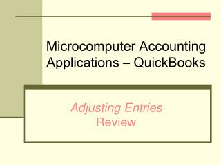 Microcomputer Accounting Applications – QuickBooks