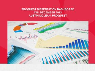 ProQuest  Dissertation  Dashboard CNI, December 2013 Austin McLean, ProQuest