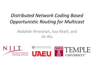 Distributed  Network Coding Based Opportunistic Routing for Multicast