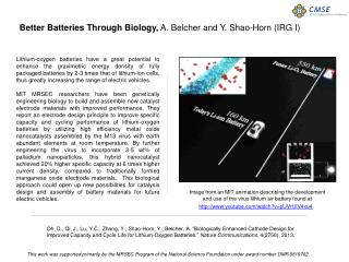 Better Batteries Through Biology,  A. Belcher and Y. Shao-Horn (IRG I)