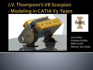 J.V. Thompson's V8 Scorpion - Modeling in CATIA  V5-Team