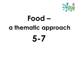 Food – a thematic approach 5-7