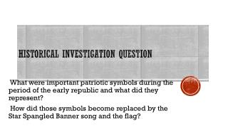 Historical  InvestigATION qUESTION