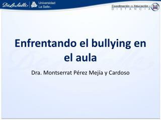 Enfrentando el bullying en el aula
