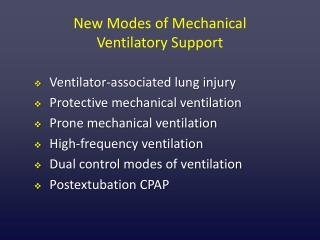 New Modes of Mechanical  Ventilatory Support