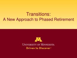 Transitions:  A New Approach to Phased Retirement