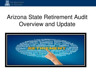 Arizona State Retirement Audit  Overview and Update