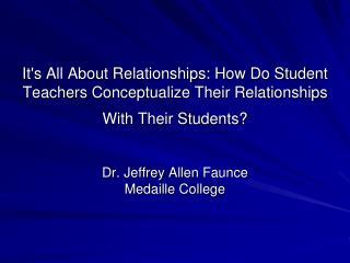 Dr. Jeffrey  Allen  Faunce Medaille College