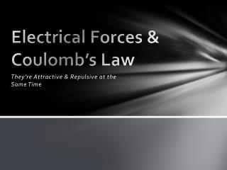 Electrical Forces & Coulomb's Law