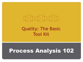 Process Analysis 102