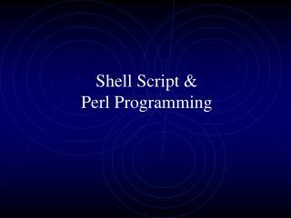 Shell Script & Perl Programming