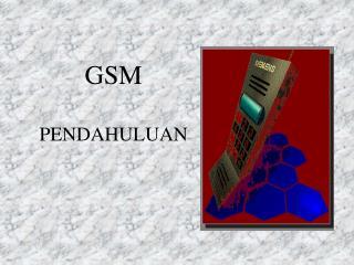 GSM  PENDAHULUAN