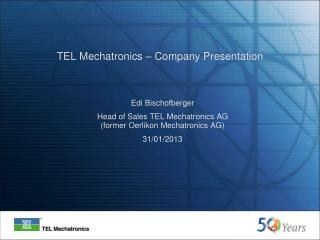 TEL  Mechatronics – Company  Presentation