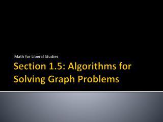 Section 1.5: Algorithms for Solving Graph Problems