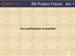 IDS Project Future   Act 1