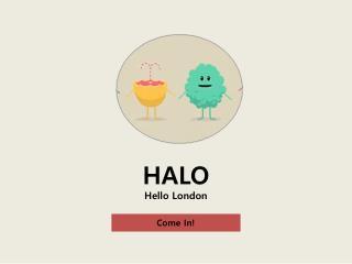 HALO Hello London