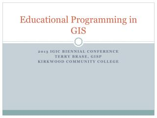 Educational Programming in GIS