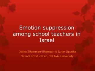 Emotion suppression among school teachers in Israel