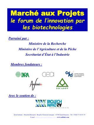 March  aux Projets le forum de l innovation par les biotechnologies