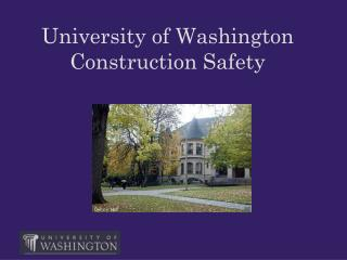 University of Washington Construction Safety