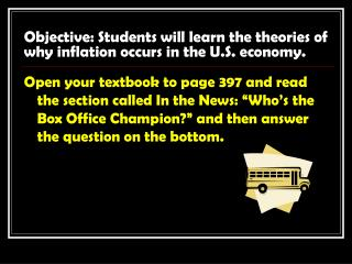 Objective: Students will learn the theories of why inflation occurs in the U.S. economy.