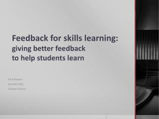 Feedback for skills learning:  giving better  feedback  to help  students  learn
