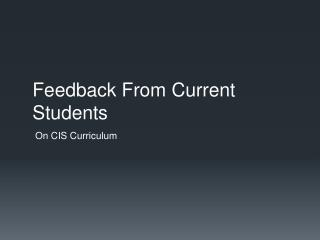 Feedback From Current Students