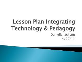 Lesson Plan Integrating Technology & Pedagogy