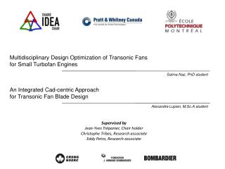 Multidisciplinary Design Optimization of Transonic  Fans  for  Small  Turbofan Engines