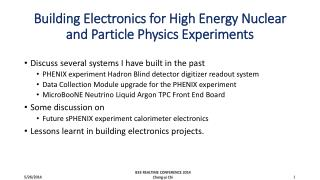 Building  Electronics for High Energy Nuclear and  Particle  Physics Experiments