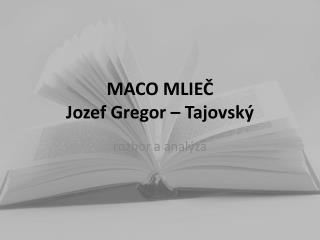 MACO MLIEČ Jozef Gregor –  Tajovský
