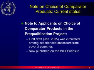 Note on Choice of Comparator Products: Current status