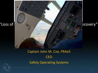 Captain John M. Cox, FRAeS CEO Safety Operating Systems