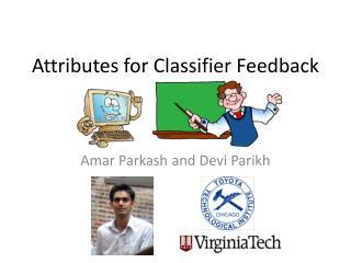 Attributes for Classifier Feedback
