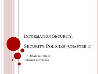 Information Security: Security Policies  (Chapter 4)