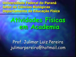 Universidade Federal do Paran  Setor de Ci ncias Biol gicas Departamento de Educa  o F sica