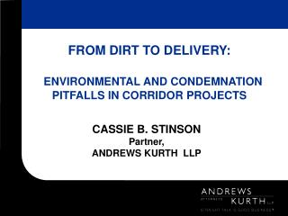 FROM DIRT TO DELIVERY: ENVIRONMENTAL AND CONDEMNATION PITFALLS IN CORRIDOR PROJECTS