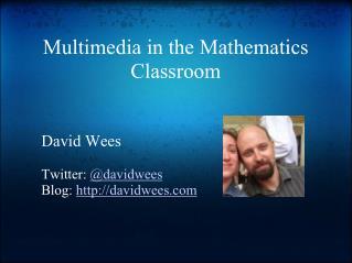 Multimedia in the Mathematics Classroom