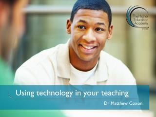 Using technology in your teaching