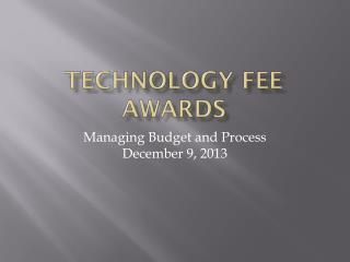 Technology Fee Awards
