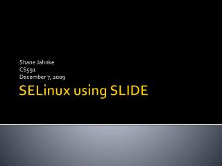 SELinux  using SLIDE