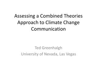 Assessing a Combined Theories Approach to Climate Change Communication