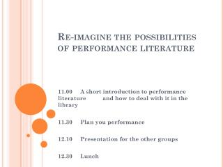 Re-imagine the possibilities of performance literature