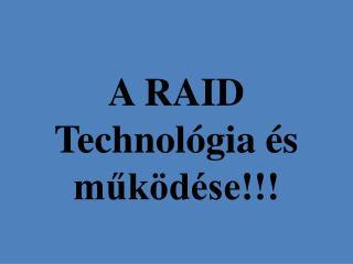 A RAID Technológia és működése!!!