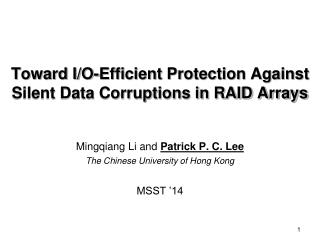 Toward I/O-Efficient Protection Against Silent Data Corruptions in RAID Arrays