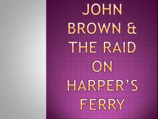 John Brown & the Raid on Harper's Ferry